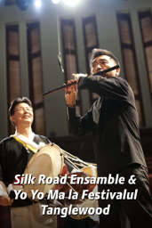 Yo-Yo Ma și ansamblul Silk Road la Festivalul de muzică Tanglewo